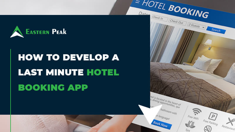 How To Develop A Last Minute Hotel Booking App